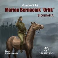 "Marian Bernaciak ""Orlik"" - biografia - Mirosław Sulej - audiobook"