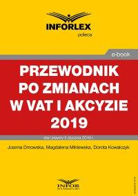 Przewodnik po zmianach w Vat i akcyzie 2019 - Joanna Dmowska - ebook