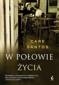 W połowie życia - Care Santos - ebook