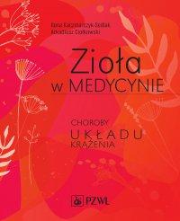Zioła w medycynie. Choroby układu krążenia - Ilona Kaczmarczyk-Sedlak - ebook