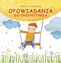 Opowiadania do chichotania - Renata Piątkowska - ebook