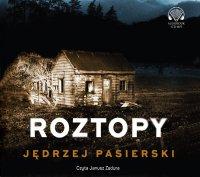Roztopy - Jędrzej Pasierski - audiobook