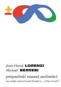 Przyszłość naszej wolności - Jean-Hervé Lorenzi - ebook