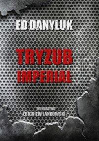 Tryzub Imperiał - Ed Danyluk - ebook