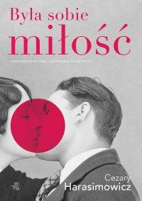 Była sobie miłość - Cezary Harasimowicz - ebook