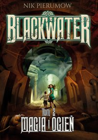 Magia i ogień. Tom II. Blackwater - Nik Pierumow - ebook