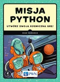 Misja Python. Utwórz swoją kosmiczną grę! - Sean McManus - ebook