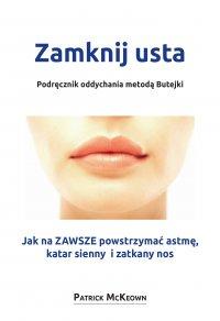 Zamknij usta. Podręcznik oddychania metodą Butejki