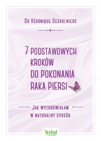 7 podstawowych kroków do pokonania raka piersi