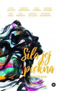 Siła jej piękna - Agnieszka Opolska - ebook