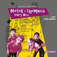 Mietek i tajemnica starej willi - Marta H. Milewska - audiobook
