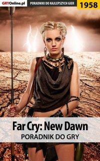 """Far Cry New Dawn - poradnik do gry - Agnieszka """"aadamus"""" Adamus - ebook"""