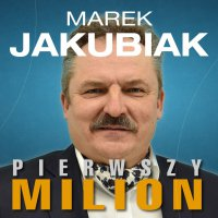 Pierwszy Milion: Marek Jakubiak - Kinga Kosecka - audiobook