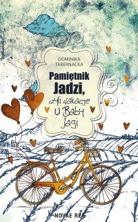 Pamiętnik Jadzi, czyli wakacje u Baby Jagi - Dominika Tabernacka - ebook