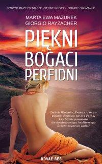 Piękni, bogaci, perfidni - Marta Ewa Mazurek - ebook