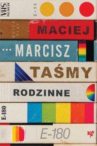 Taśmy rodzinne - Maciej Marcisz - ebook