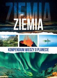 Ziemia. Kompendium wiedzy o planecie - Opracowanie zbiorowe - ebook