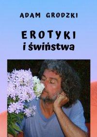 Erotyki i świństwa - Adam Grodzki - ebook