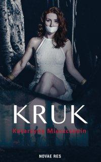 Kruk - Katarzyna Mieszczanin - ebook