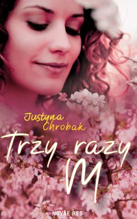 Trzy razy M - Justyna Chrobak - ebook