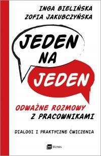 Jeden na jeden - odważne rozmowy z pracownikami - Inga Bielińska - ebook