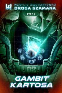 Droga Szamana. Etap 2: Gambit Kartosa - Wasilij Machanienko - ebook