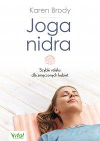 Joga nidra. Szybki relaks dla zmęczonych kobiet - Karen Brody - ebook