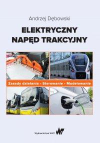 Elektryczny napęd trakcyjny. Zasady działania. Sterowanie. Modelowanie