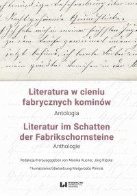 Literatura w cieniu fabrycznych kominów. Antologia / Literatur im Schatten der Fabrikschornsteine. Anthologie - Monika Kucner - ebook