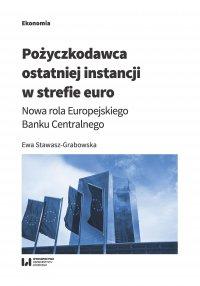 Pożyczkodawca ostatniej instancji w strefie euro. Nowa rola Europejskiego Banku Centralnego