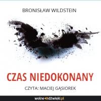 Czas niedokonany - Bronisław  Wildstein - audiobook