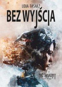 Bez wyjścia - Lidia Tasarz - ebook