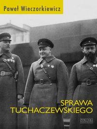 Sprawa Tuchaczewskiego - Paweł Wieczorkiewicz - ebook