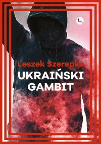 Ukraiński gambit - Leszek Szerepka - ebook