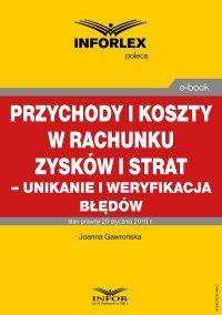 Przychody i koszty w rachunku zysków i strat – unikanie i weryfikacja błędów - Joanna Gawrońska - ebook