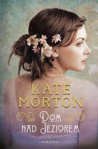 Dom nad jeziorem - Kate Morton - ebook