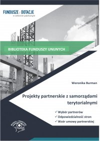 Projekty partnerskie z samorządami terytorialnymi. Wybór partnerów, odpowiedzialność stron, wzór umowy