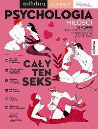 Psychologia miłości. Wysokie Obcasy. Wydanie Specjalne 3/2019