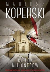 Giełda milionerów - Mariusz Koperski - ebook