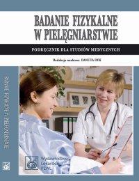 Badanie fizykalne w pielęgniarstwie. Podręcznik dla studiów medycznych