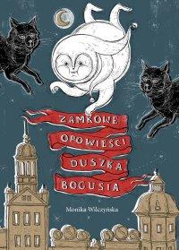 Zamkowe opowieści duszka Bogusia - Monika Wilczyńska - ebook