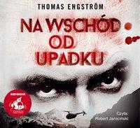 Na wschód od upadku - Thomas Engström - audiobook