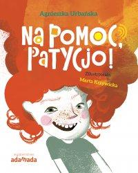 Na pomoc, Patycjo! - Agnieszka Urbańska - ebook