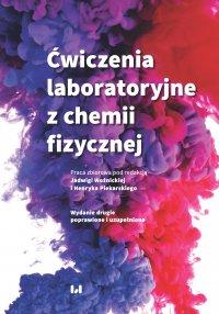 Ćwiczenia laboratoryjne z chemii fizycznej. Wydanie drugie poprawione i uzupełnione