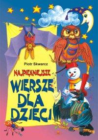 Najpiękniejsze wiersze dla dzieci - Piotr Skwarcz - ebook