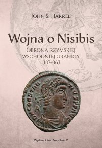 Wojna o Nisibis 337-363 - John S. Harrel - ebook