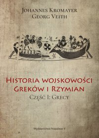 Historia wojskowości Greków i Rzymian część I Grecy - Johannes Kromayer - ebook