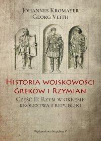 Historia wojskowości Greków i Rzymian część II Rzym w okresie królestwa i republiki - Georg Veith - ebook