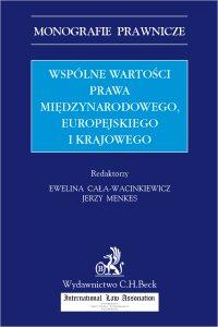 Wspólne wartości prawa międzynarodowego europejskiego i krajowego - Ewelina Cała-Wacinkiewicz - ebook