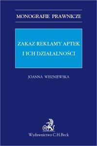 Zakaz reklamy aptek i ich działalności - Joanna Wiszniewska - ebook